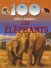 100 Infos A Connaitre ; Les Eléphants - Intérieur - Format classique