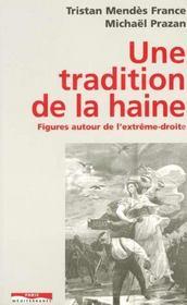 Une tradition de la haine ; figures autour de l'extrême droite - Intérieur - Format classique