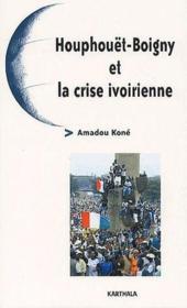 Houphouet-Boigny et la crise ivoirienne - Couverture - Format classique