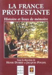La France Protestante 3e Edition Histoire Et Lieux De Memoire - Couverture - Format classique