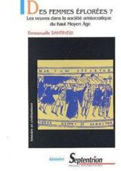 Des femmes éplorées ? les veuves dans la société aristocratique du Haut Moyen Age ; CAPES, Agrégation d'histoire - Couverture - Format classique