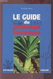 Le guide du jardinage biologique - Couverture - Format classique