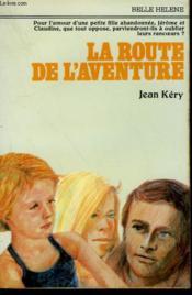 La Route De L'Aventure. Collection : A La Belle Helene. - Couverture - Format classique
