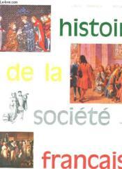 Histoire De La Societe Francaise - Couverture - Format classique