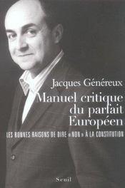 Manuel critique du parfait Européen : Les bonnes raisons de dire « Non » à la Constitution - Intérieur - Format classique