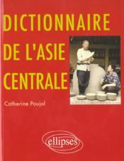 Dictionnaire De L'Asie Centrale - Couverture - Format classique