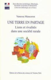 Une Terre En Partage ; Liens Et Rivalites Dans Une Societe Rurale - Couverture - Format classique