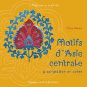Motifs d'asie centrale a connaitre et a creer - Couverture - Format classique