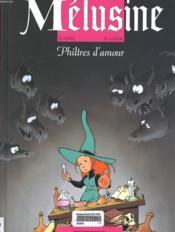 Melusine t.5 ; philtres d'amour - Couverture - Format classique