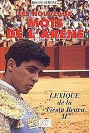 Les Nouveaux Mots De Larene Lexique De La Fiesta Brava Ii - Couverture - Format classique