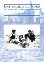 Une famille du Nord ; de la paix à la guerre, Camille raconte - Couverture - Format classique