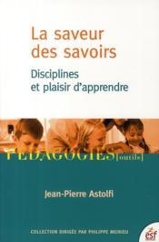 La saveur des savoirs ; disciplines et plaisir d'apprendre - Couverture - Format classique