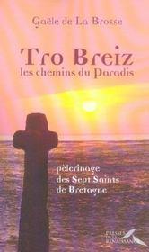 Tro breiz, les chemins du paradis ; pélerinage des sept saints de bretagne - Intérieur - Format classique