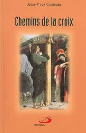 Chemins De La Croix:Route De Vie Selon L'Evang. De Matthieu - Intérieur - Format classique