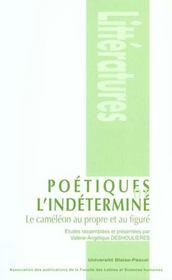 Poetiques De L'Indetermine. Le Cameleon Au Propre Et Au Figure - Intérieur - Format classique