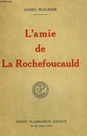 L'Amie De La Rochefoucauld. - Couverture - Format classique
