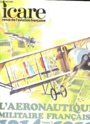 Icare N°85 - L'Aeronautique Militaire Francaise 1914 - 1918 - Tome 1 - Couverture - Format classique