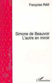Simone de Beauvoir ; l'autre en miroir - Intérieur - Format classique