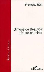 Simone de Beauvoir ; l'autre en miroir - Couverture - Format classique