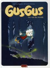 Gusgus t.1 ; les rois du monde - Intérieur - Format classique
