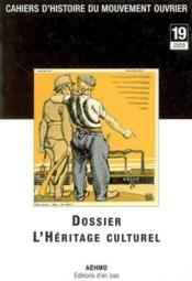 Cahiers D'Histoire Du Mouvement Ouvrier, N 19/2003, L'Heritage Culturel - Couverture - Format classique