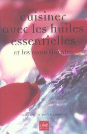 Cuisiner Avec Les Huiles Essentielles Et Les Eaux Florales - Intérieur - Format classique