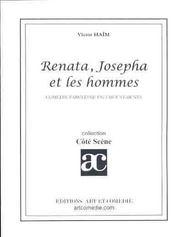 Renata josepha et les hommes ; comedie fabuleuse en 3 mouvements - Intérieur - Format classique