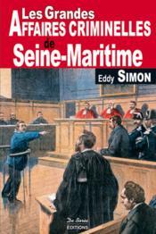Les grandes affaires criminelles de Seine-Maritime - Couverture - Format classique