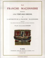 La Franche-Maconnerie Rendue A Sa Veritable Origine - Couverture - Format classique