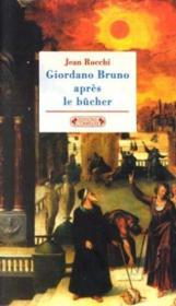 Giordano bruno apres le bucher - Couverture - Format classique
