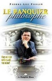 Le Banquier Philosophe - Misez Sur Votre Meilleur Actif : Vous-Meme ! - Couverture - Format classique