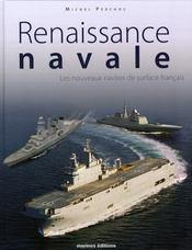 Renaissance navale ; les nouveaux navires de surface français - Intérieur - Format classique
