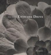 Jim Dine Entrada Drive /Anglais - Couverture - Format classique