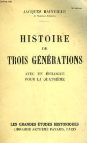 Histoire De Trois Generations Avec Un Epilogue Pour La Quatrieme. - Couverture - Format classique
