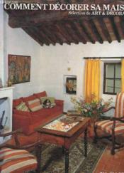 Comment Decorer Sa Maison - Interieurs - Mobilier - Amenagement - 200 Realisations - Couverture - Format classique