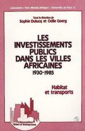 Investissements (Dulucq) Publics Dans Les Villeafricaines - Couverture - Format classique