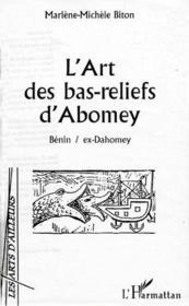 L'Art Des Bas-Reliefs D'Abomey ; Benin D'Abomey - Couverture - Format classique