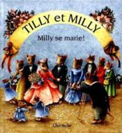 Tilly Et Milly - Milly Se Marie - Couverture - Format classique