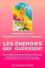 Les énergies qui guérissent - Couverture - Format classique
