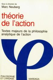 Théorie de l'action ; textes majeurs de la philosophie analytique de l'action - Couverture - Format classique