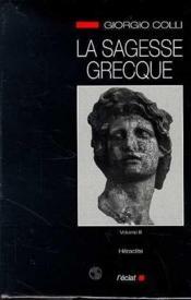 La sagesse grecque t.3 ; Héraclite - Couverture - Format classique