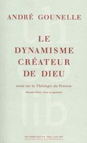 Le dynamisme créateur de dieu ; essai sur la théologie du process - Intérieur - Format classique
