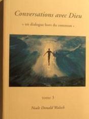 Conversations Avec Dieu - T.3 - Intérieur - Format classique