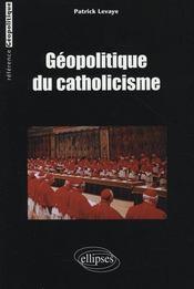 Géopolitique du catholicisme - Intérieur - Format classique