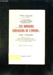 Ces Dernieres Chevaliers De L Empire. Nos Toubibs. - Couverture - Format classique