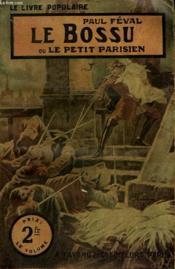 Le Bossu Ou Le Petit Parisien. Collection Le Livre Populaire N° 10. - Couverture - Format classique