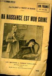 Ma Naissance Est Mon Crime. - Couverture - Format classique