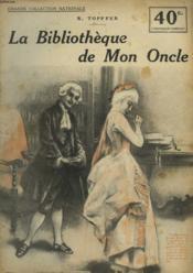La Bibliotheque De Mon Oncle. - Couverture - Format classique