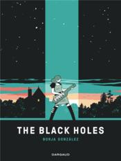 Vente livre :  The Black Holes  - Borja Gonzalez