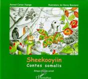 Sheekooyiin ; contes Somalis - Couverture - Format classique